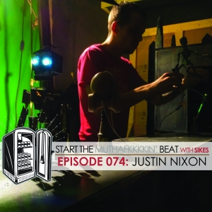 Start The Beat 074: JUSTIN NIXON (ROUND TWO)