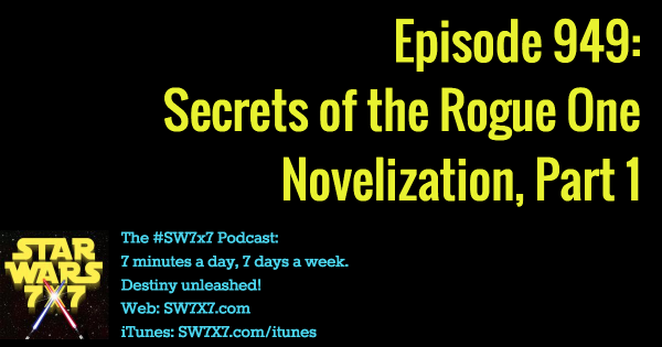 949: Secrets of the Rogue One Novelization, Part 1