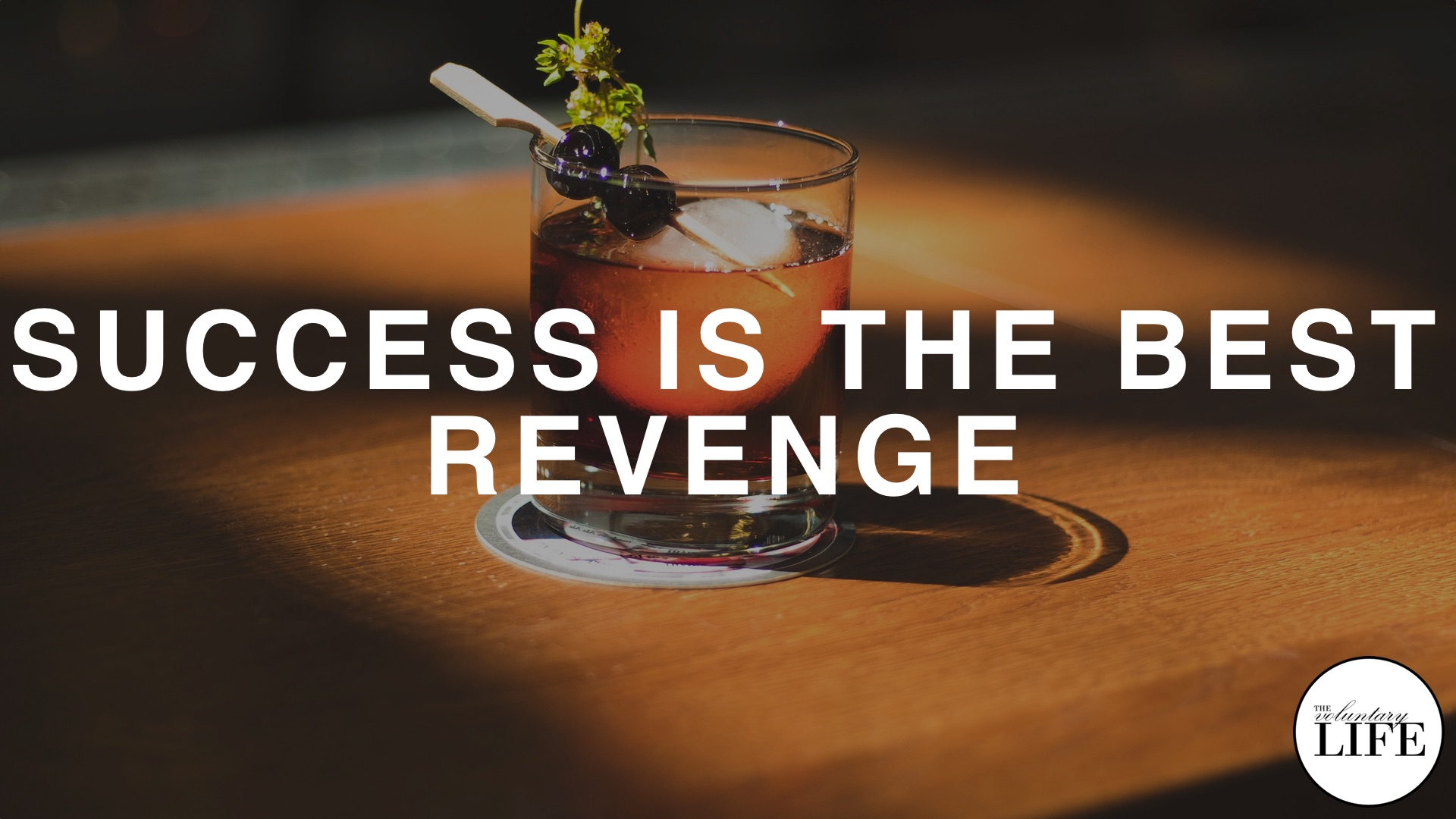 67 Success Is The Best Revenge
