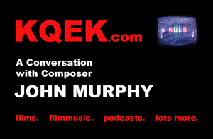 KQEK.com --  Interview with film composer John Murphy  (2015)
