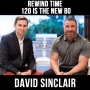 Artwork for Rewind Time: 120 Is The New 80 - with David Sinclair