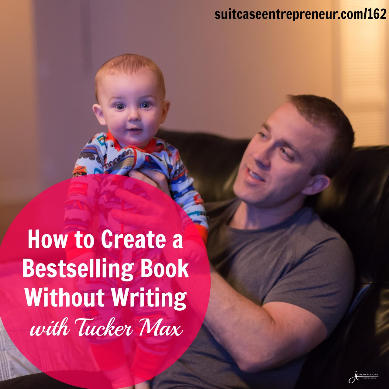 [162] How to Create a Bestselling Book Without Writing with Tucker Max