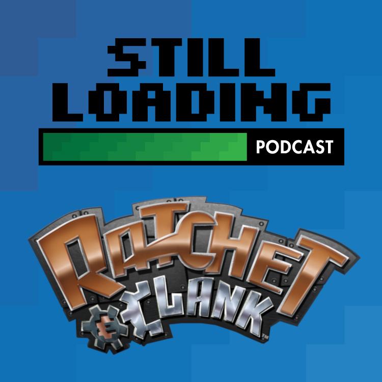 Still Loading #147: Summer of PS2 - Ratchet & Clank