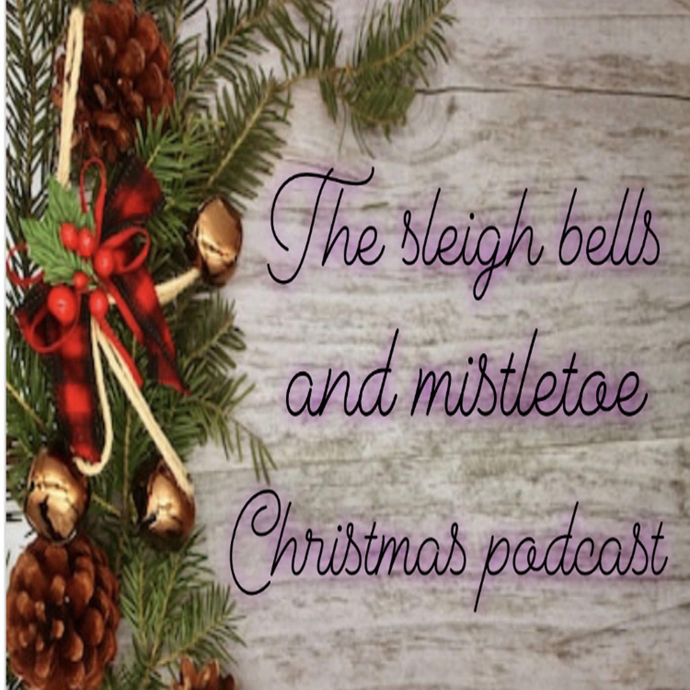 Sleigh Bells & Mistletoe Christmas Podcast show art