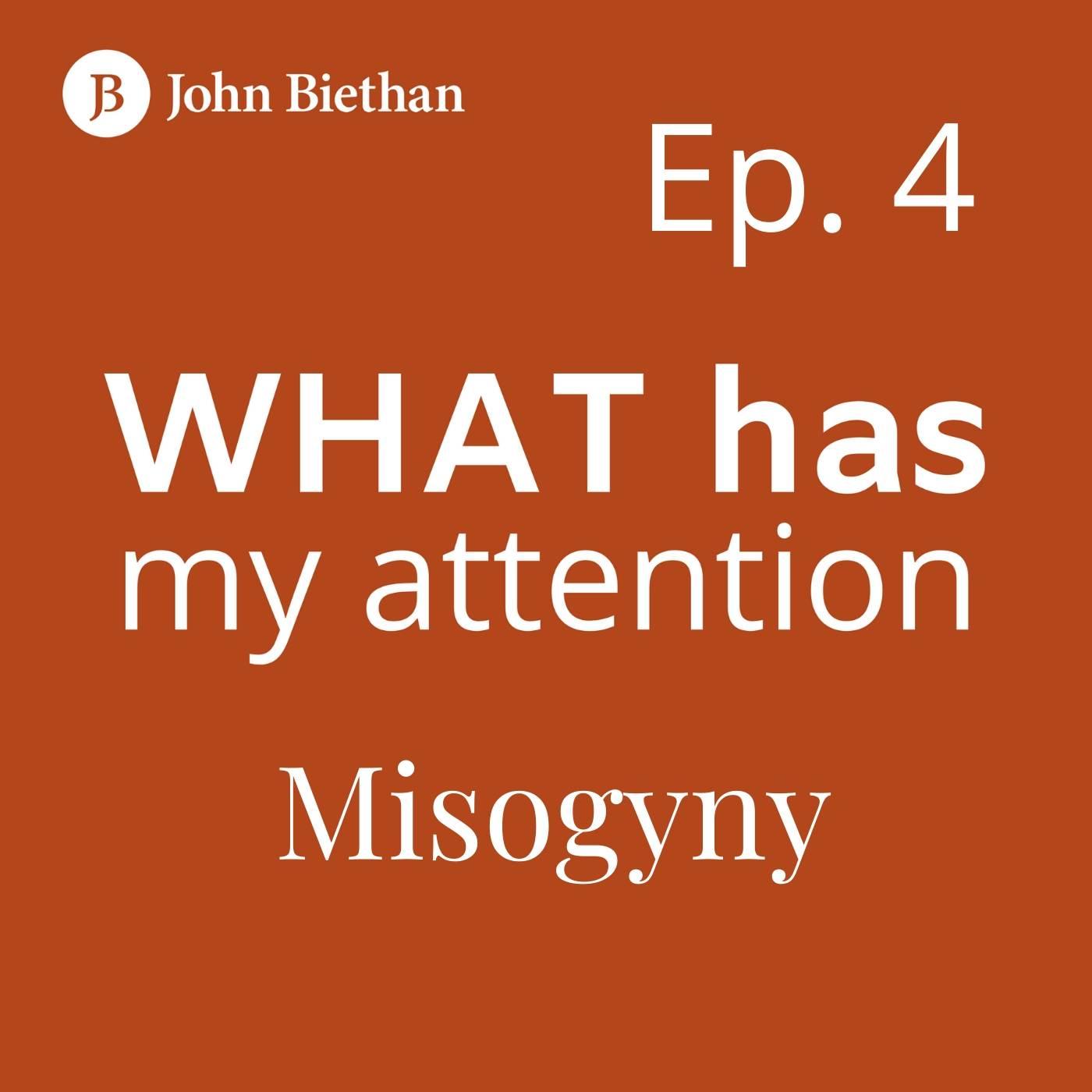 Ep. 4 Misogyny