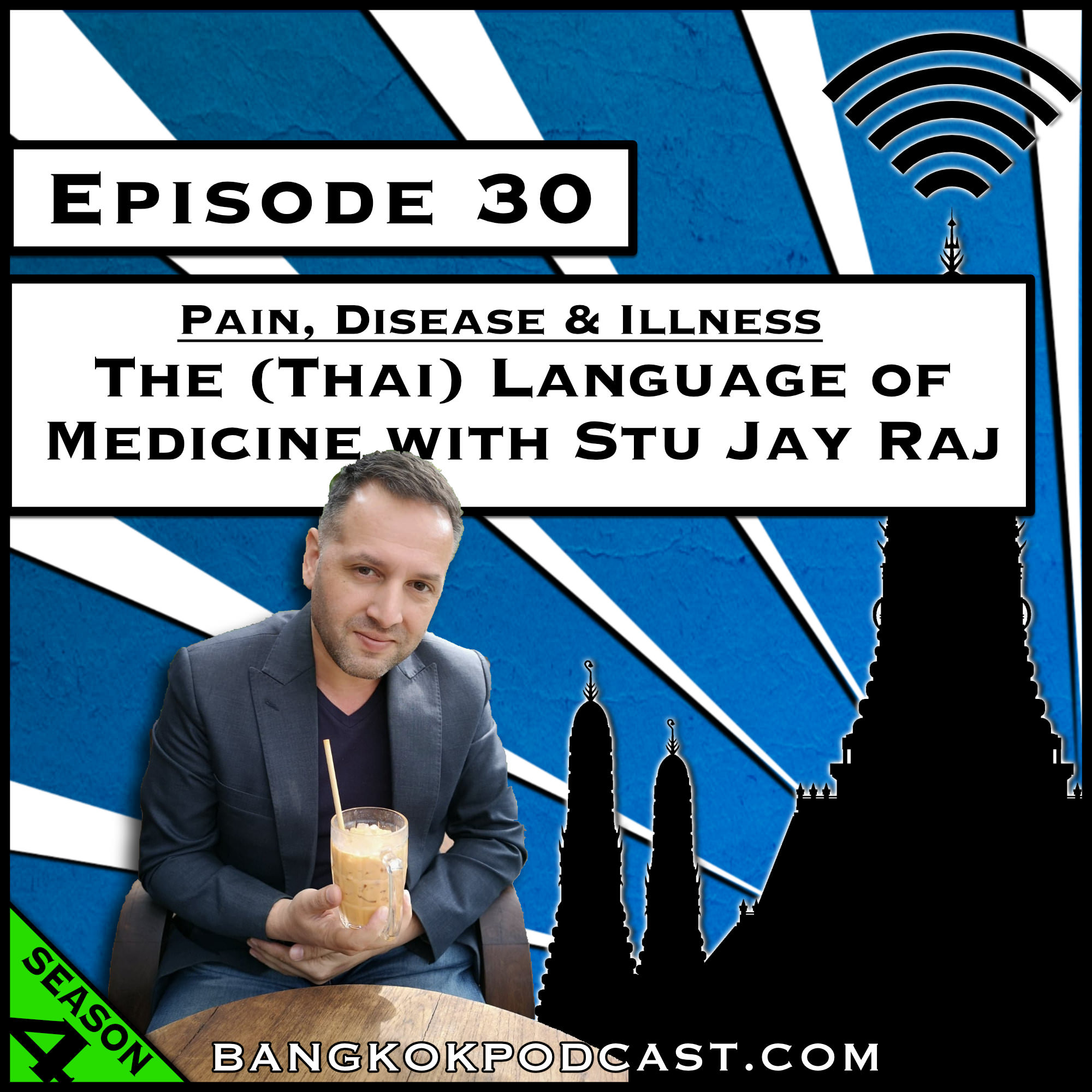 Pain, Disease & Illness: The (Thai) Language of Medicine with Stu Jay Raj [Season 4, Episode 30]