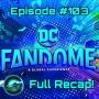 Artwork for Ep #103: DC FANDOME FULL RECAP!