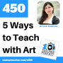 Artwork for 5 Ways to Teach Using Art