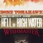 Artwork for Week 32: (Hell or High Water (2016), Wishmaster (1997), Bone Tomahawk (2015)