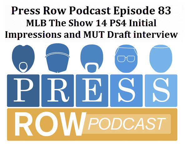 Press Row Podcast - MLB The Show initial impressions, MUT NFL Draft plans