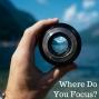 Artwork for 06-03-18 Where Do You Focus?