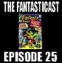 Artwork for Episode 25: Fantastic Four #25