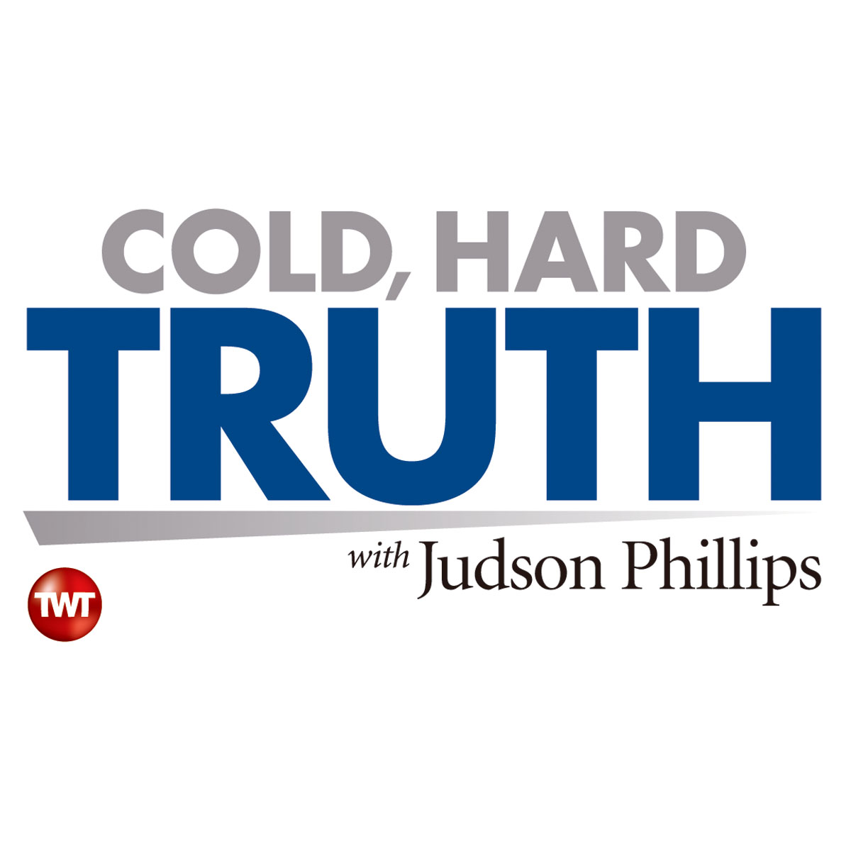 The Cold Hard Truth with Judson Phillips show art