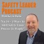 Artwork for Ep 34 - 3 Ways To Shift Safety From Process to People