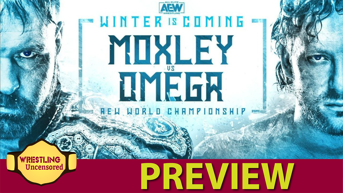 Wrestling Uncensored EP. 518: AEW Winter is Coming preview