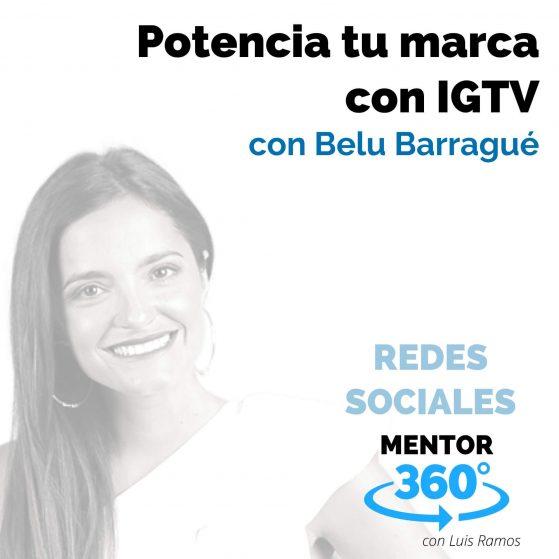 Potencia tu marca con IGTV, con Belu Barragué - REDES SOCIALES