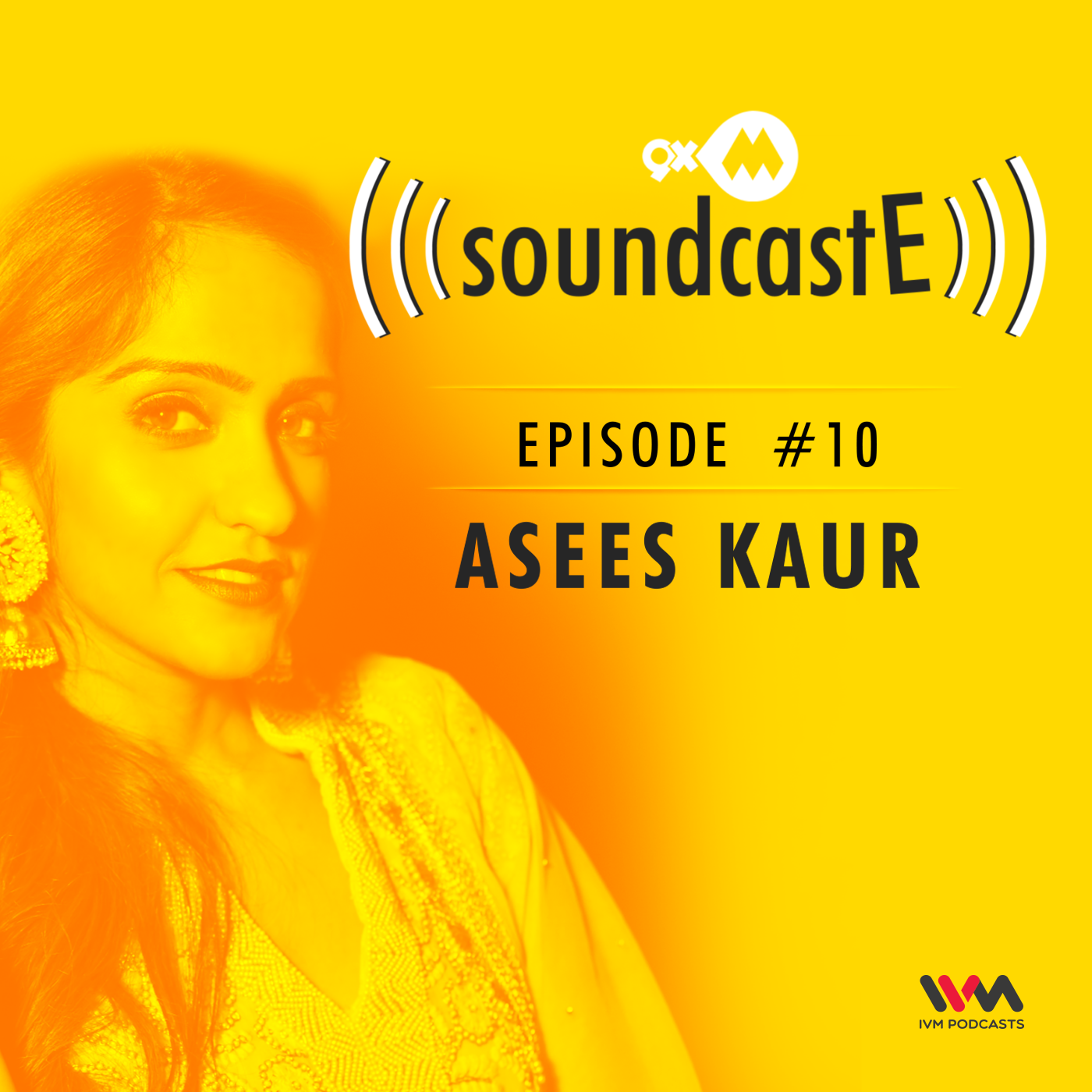 Ep. 10: 9XM SoundcastE with Asees Kaur