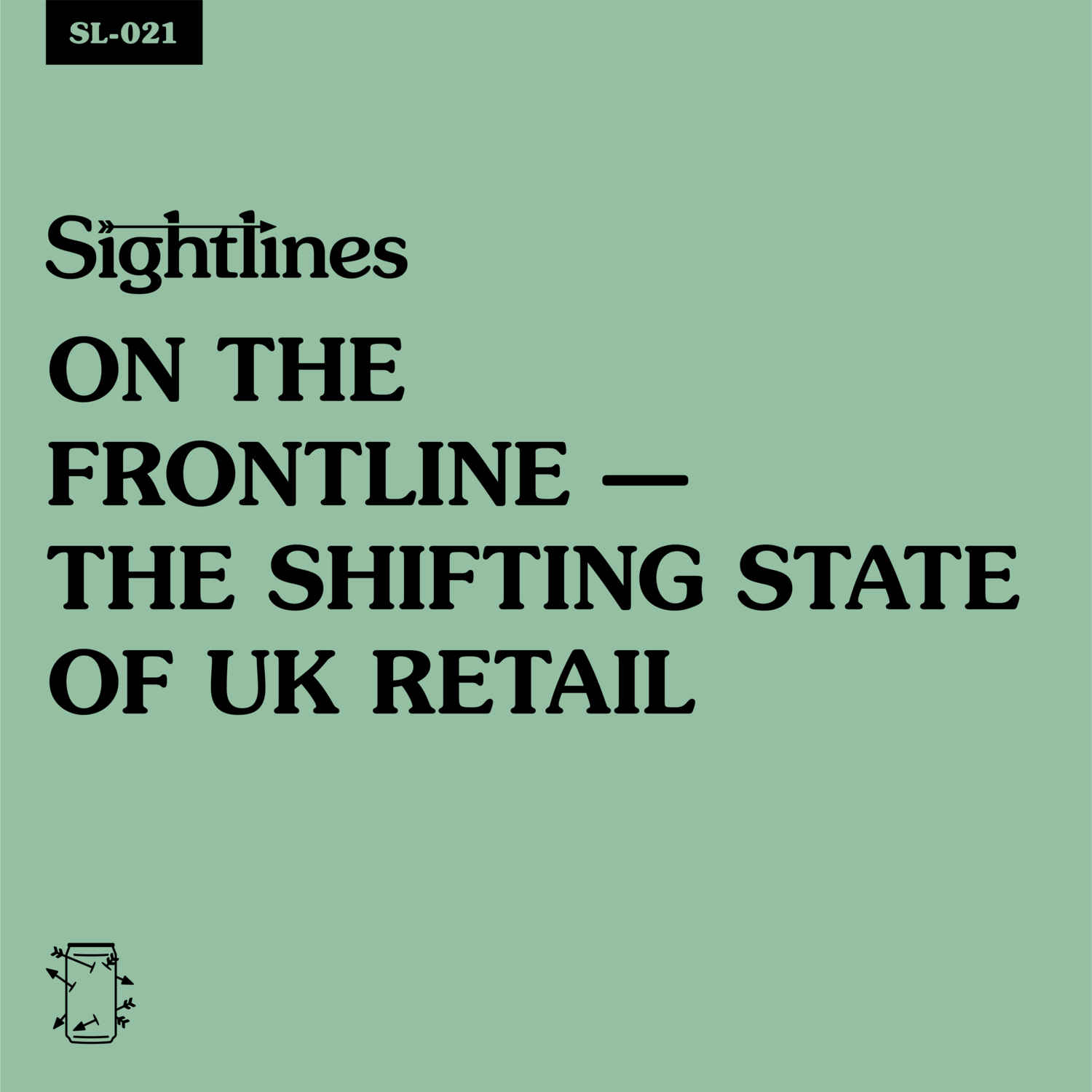 SL-021 On the Frontline — The Shifting State of U.K. Retail