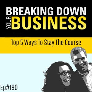 Top 5 Ways to Stay the Course w/ Kelly Jurecko