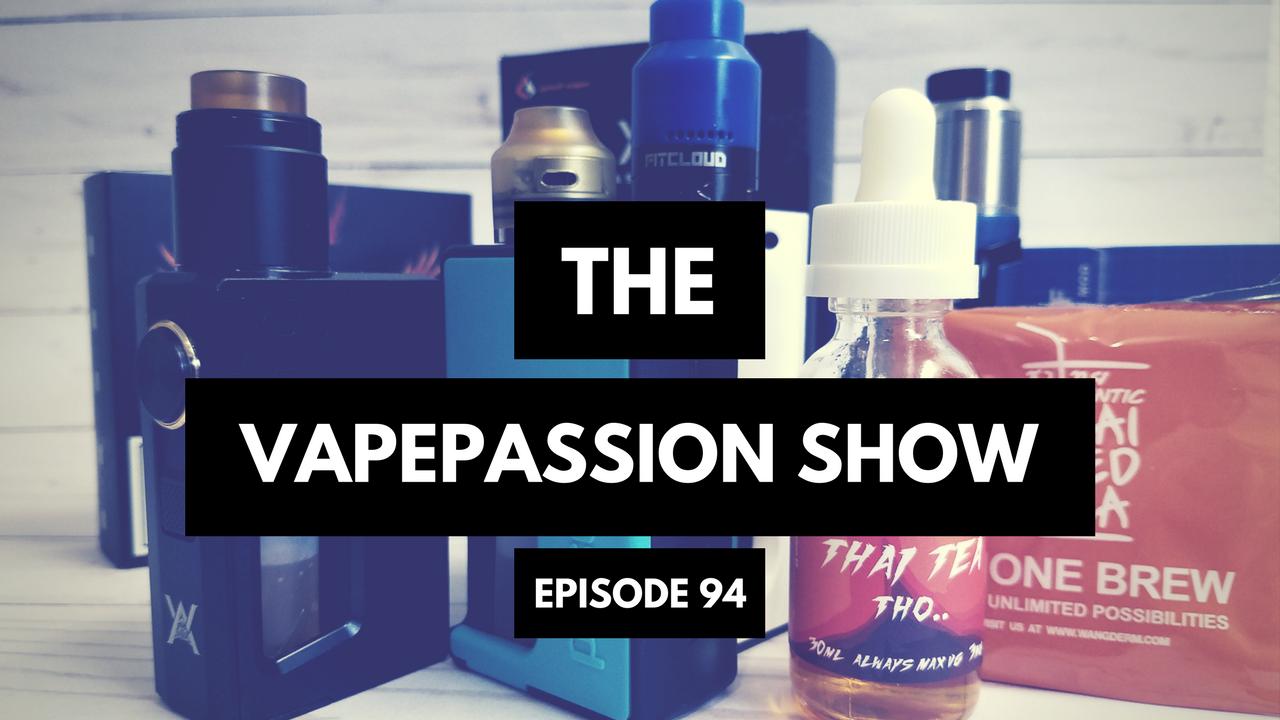 the latest vape news the vapepassion show episode 94 vapepassion com
