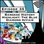 Artwork for Bangkok History Highlight: The Blue Diamond Affair [Season 3, Episode 35]