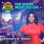Artwork for The Show Must Go On w/Kimberly K. Wilson | The Funky Politics | KUDZUKIAN