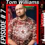 """Artwork for 007 - WAR Wrestling's """"Big"""" Tom Williams Interview Part 2"""