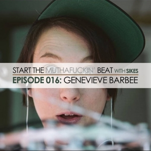 Start The Beat 016: GENEVIEVE BARBEE