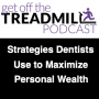 Artwork for Strategies that Successful Dentists Use to Maximize their Personal Wealth