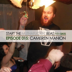 Start The Beat 015: CAMEREN MANION