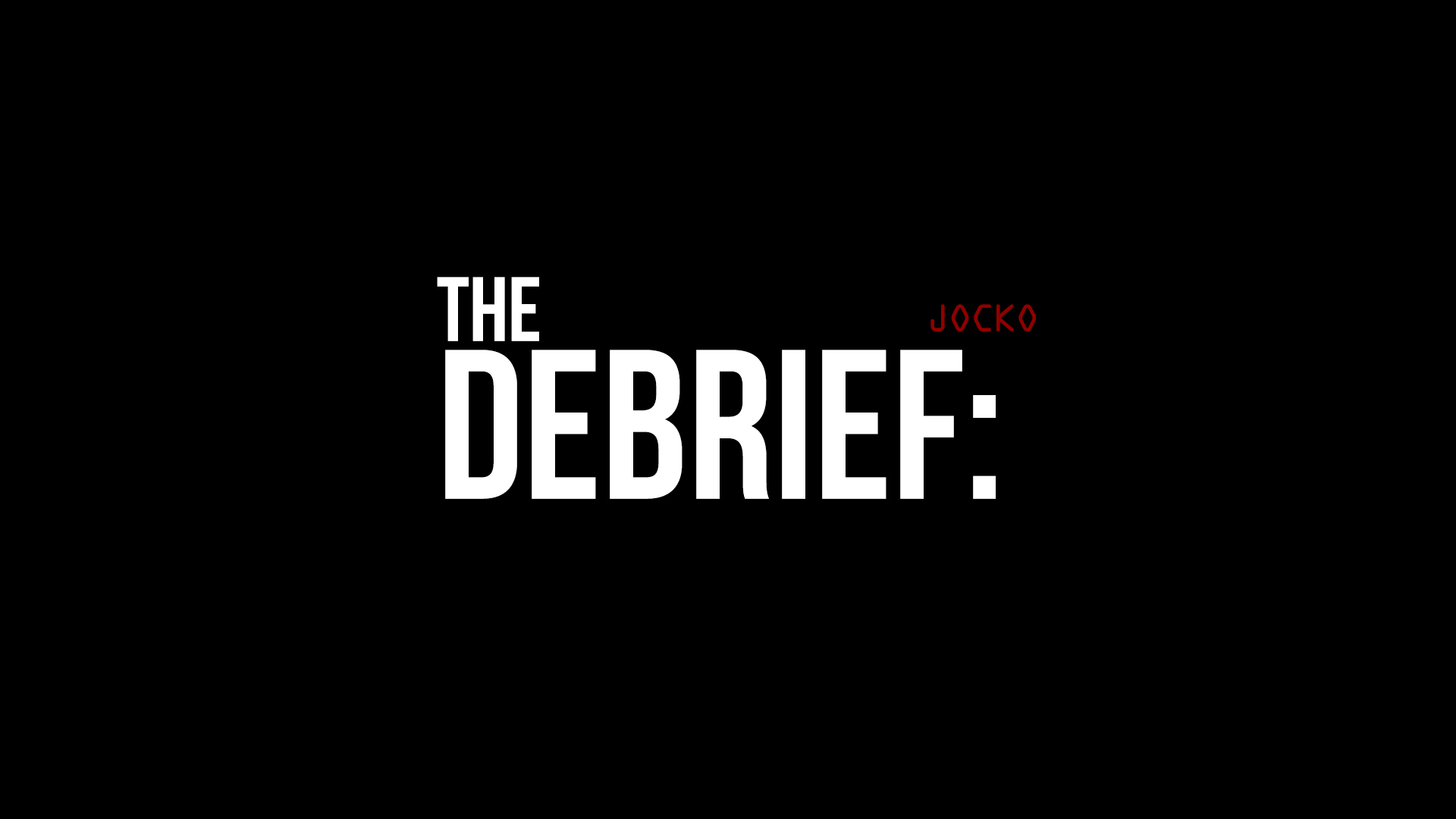 The Debrief w/ Jocko and Dave Berke #2: Importance of Contingency Planning
