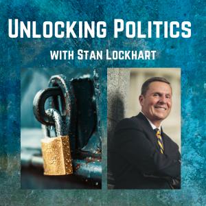 Unlocking Politics with Stan Lockhart