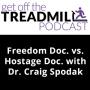 Artwork for Freedom Doc. vs Hostage Doc. with Dr. Craig Spodak | Episode 1