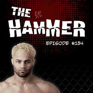 The Hammer MMA Radio - Episode 134