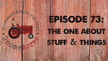 Artwork for Ep 73: The One About Stuff & Things