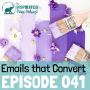 Artwork for 041: Emails that Convert with Copy Editor and Freelance Writer Lacy Boggs