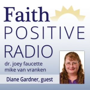 Faith Positive Radio: Diane Gardner