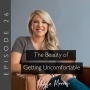 Artwork for 26: The Beauty of Getting Uncomfortable with Kayse Morris