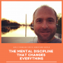 Artwork for The Mental Discipline That Changes Everything