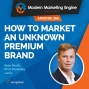 Artwork for How to Market An Unknown Premium Brand