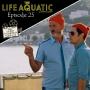 Artwork for Episode 25 - The Life Aquatic with Steve Zissou