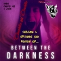 Artwork for S4EP130 - Between the Darkness (2019)