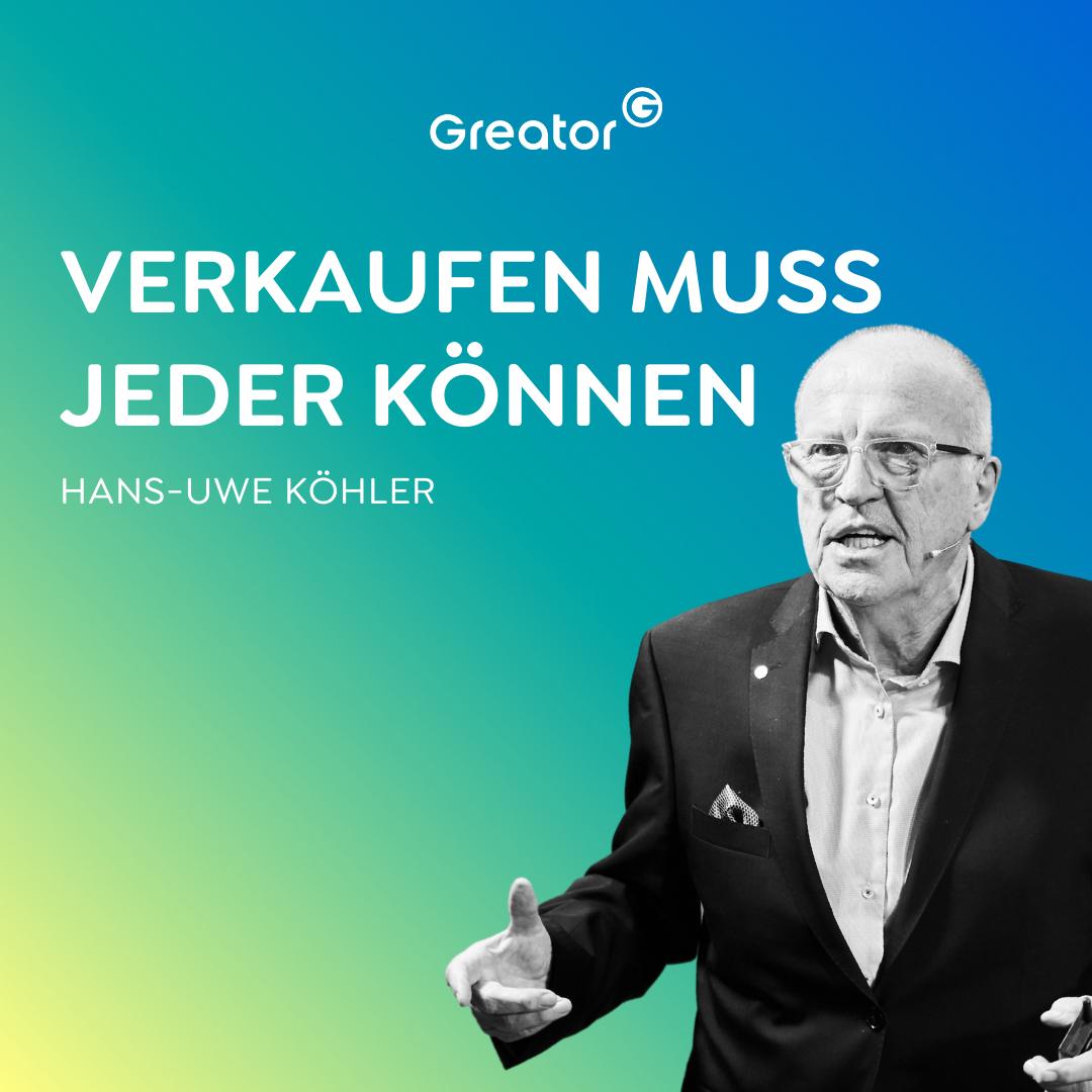 #764 Einfach richtig gut verkaufen // Hans-Uwe Köhler
