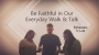 Artwork for Be Faithful in Our Everyday Walk & Talk (Pastor Todd Jones)