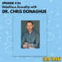 Artwork for Ep #24 Dr. Chris Donaghue -- Rebellious Sexuality