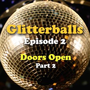 Glitterballs Ep2