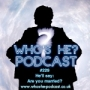 Artwork for Who's He? Podcast #229 He'll say: Are you married?