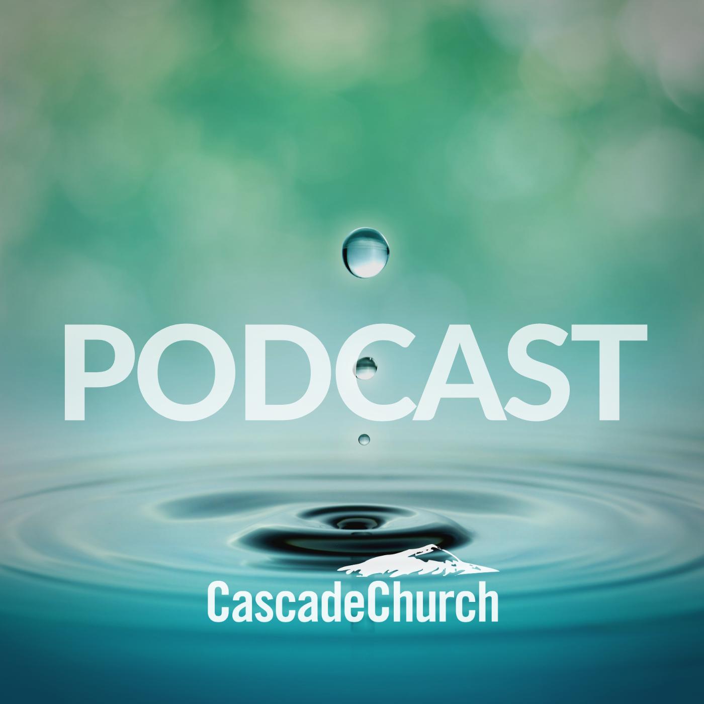 Cascade Community Church Podcast