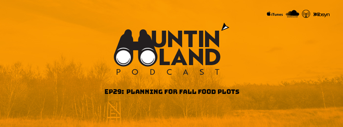 HLP - ep29 - Planning Fall Food Plots