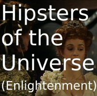 Hipsters of the Universe (Enlightenment)